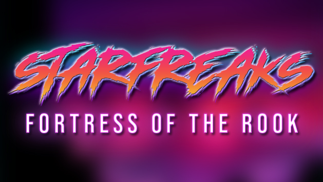Starfreaks: Fortress of the Rook