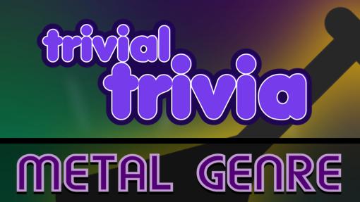 Trivial Trivia! Metal Music