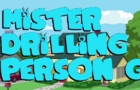 Mister Drilling Person G Intro