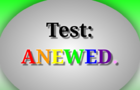 Test: ANEWED.