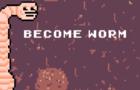 Become Worm