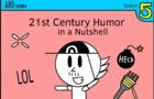 21st Century Humor in a Nutshell
