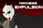 Madness Expulsion