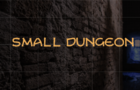 Small Dungeon