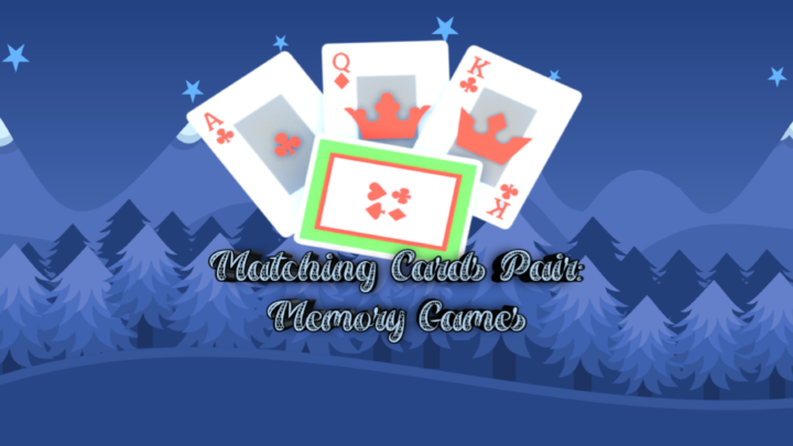 Matching Cards pair: Memory Games