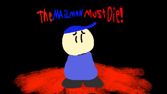 The Mailman Must Die!
