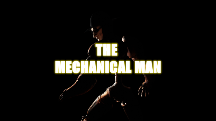 The Mechanical Man - Part 2