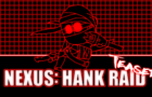 NEXUS: HANK RAID trailer