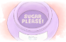 Sugar Please!