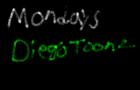 Mondays -Diego Toonz