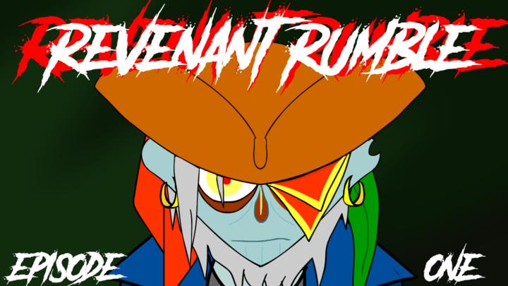 Revenant Rumble Episode 1