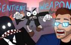 Sentient Weapon!