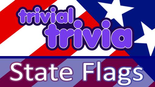 Trivial Trivia! USA State Flags