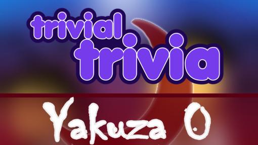 Trivial Trivia! Yakuza 0