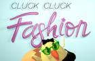 Cluck Cluck Fashion