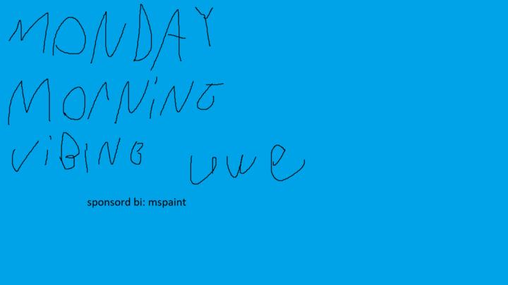 Monday Morning Vibing