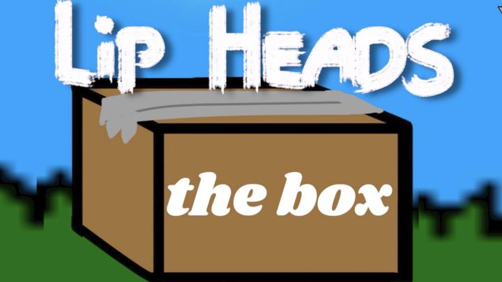 LIP HEADS - THE BOX