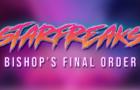 Starfreaks: Bishop's Final Order