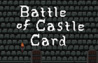Battle of Castle Card