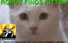 Robot Finds Kitten