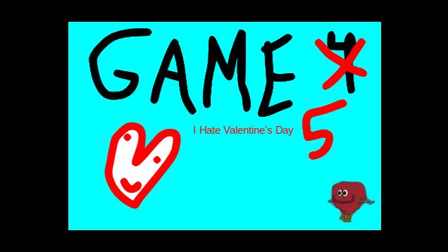 GAME 5: I Hate Valentine's Day