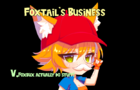 Foxtails Business (Campaign Alpha!)