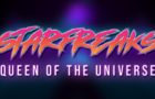 Starfreaks: Queen of the Universe