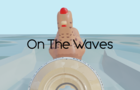 On The Waves