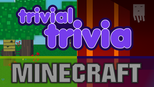 Trivial Trivia! Minecraft 1.15 & 1.16