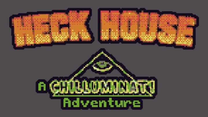 Heck House - A Chilluminati Adventure