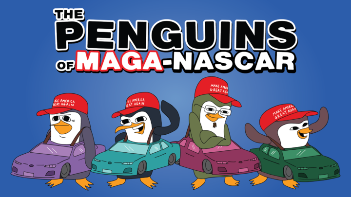 The Penguins of MAGA-NASCAR