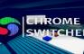 Chrome Switcher