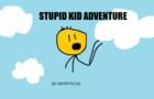 Stupid Kid Adventure!