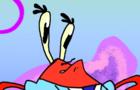 Mr. Krabs thinks to himself