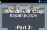 Medieval Cop 10 - Part II