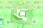 Mr. E Dances to 'Easy Lyricist' by Stephan Endemann + ReFX