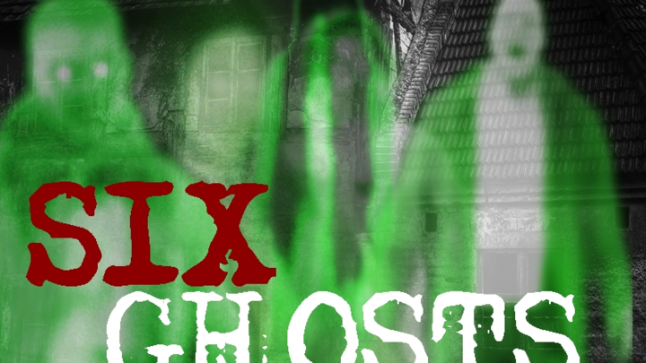 Six Ghosts