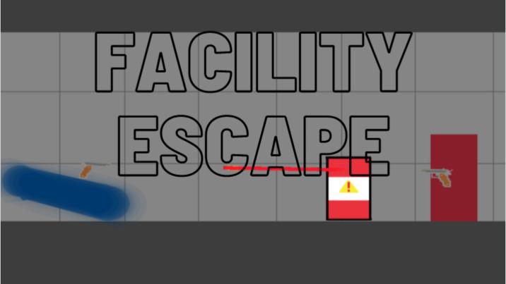 Facility Escape!