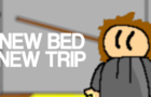 New Bed New Trip