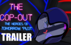 """The COP-Out"" Trailer (The Heroes of Tomorrow)"