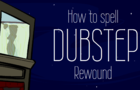 How to spell dubstep | Rewound