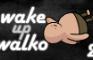 wake up walko 2