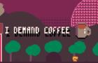 I Demand Coffee