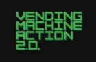 Vending Machine Action 2.0