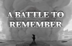 A Battle to Remember
