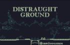 Distraught Ground