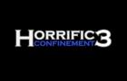 Horrific Confinement 3 *JOKE*