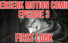 Berserk Motion Comic Episode 3: Trailer