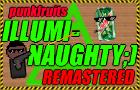 ILLUMI-NAUGHTY ;) - Remastered