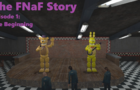 The FNaF Story [S1EP1: The Beginning]